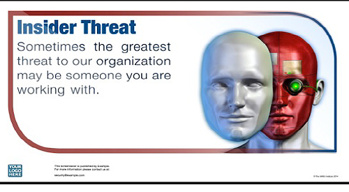Graphic that reads: Sometimes the greatest threat to our organization may be someone you are working with.